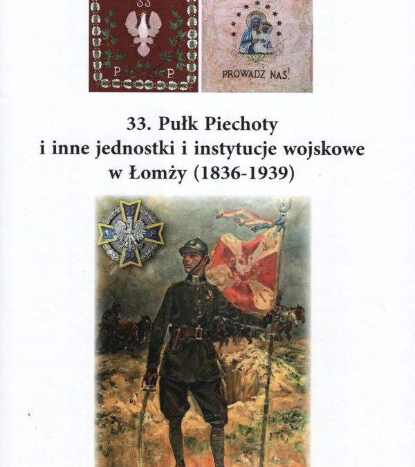 33. Pułk Piechoty i inne jednostki i instytucje wojskowe w Łomży (1836-1939) – Henryk Pestka