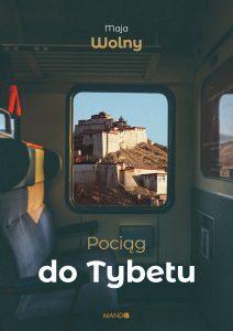 Pociąg do Tybetu – Maja Wolny