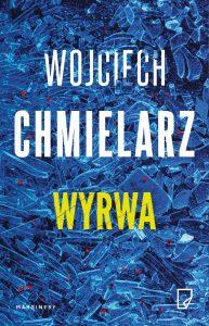 Wyrwa – Wojciech Chmielarz