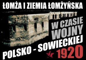 Łomża i ziemia łomżyńska w czasie wojny polsko-sowieckiej 1920