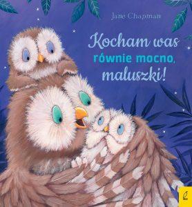 Kocham was równie mocno, maluszki! – Jane Chapman