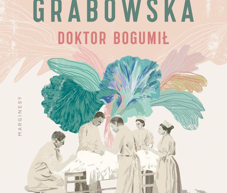 Doktor Bogumił – Ałbena Grabowska