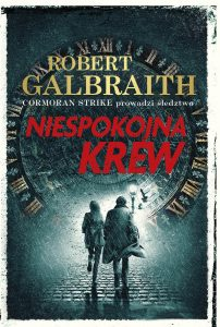 Niespokojna krew – Robert Galbraith