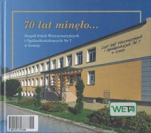 V Zjazd Absolwentów. 70 lat minęło… Zespół Szkół Weterynaryjnych i Ogólnokształcących nr 7 w Łomży