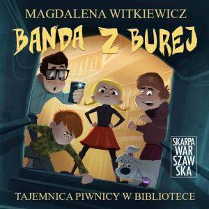 Banda z Burej. Tajemnica piwnicy w bibliotece – Magdalena Witkiewicz