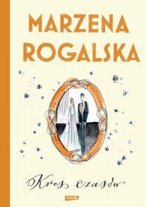 Kres czasów – Marzena Rogalska