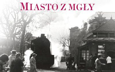 Miasto z mgły – Carlos Ruiz Zafon