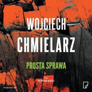 Prosta sprawa – Wojciech Chmielarz