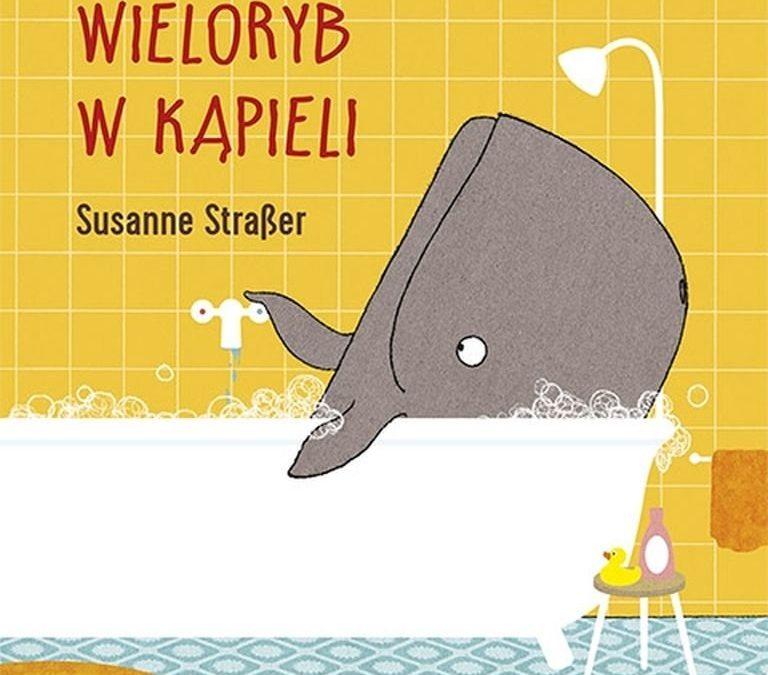 Wieloryb w kąpieli – Susanne Strasser